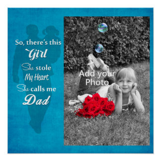 """Father's Day """"So There's This Girl"""" Perfect Poster"""