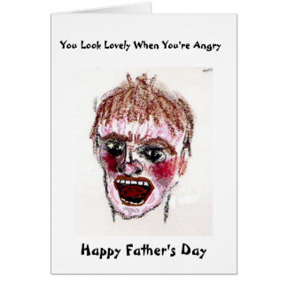 Father's Day  - You Look Lovely When You're Angry Card