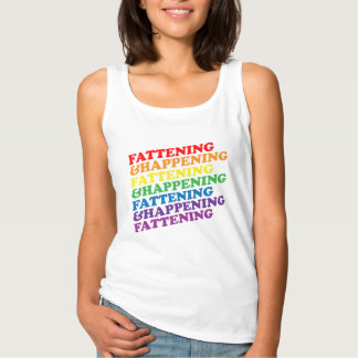 Fattening and Happening Tank Top