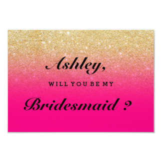 """Faux gold glitter neon pink ombre be my bridesmaid 3.5"""" x 5"""" invitation card"""