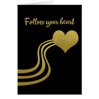 Faux Gold on Black Follow Your Heart Card