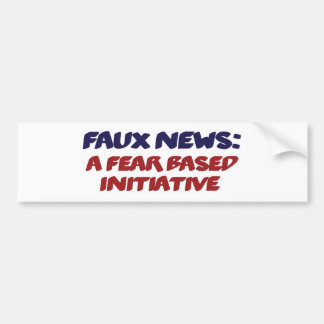 Faux News a Fear Based Initiative Parody Bumper Sticker