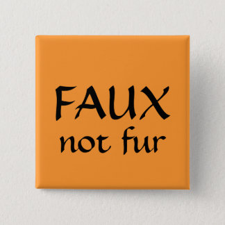 FAUX, not fur 2 Inch Square Button