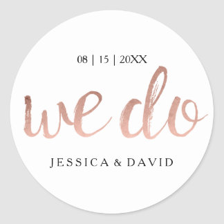 Faux Rose Gold Foil We Do Classic Round Sticker