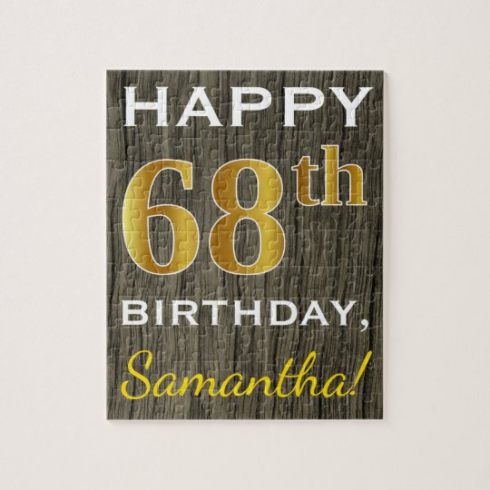 Faux Wood, Faux Gold 68th Birthday + Custom Name Jigsaw Puzzle
