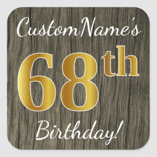 Faux Wood, Faux Gold 68th Birthday + Custom Name Square Sticker