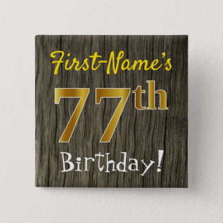 Faux Wood, Faux Gold 77th Birthday + Custom Name 2 Inch Square Button