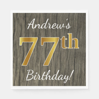 Faux Wood, Faux Gold 77th Birthday + Custom Name Paper Napkins