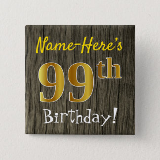 Faux Wood, Faux Gold 99th Birthday + Custom Name 2 Inch Square Button