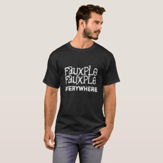 fauxple fauxple everywhere T-Shirt