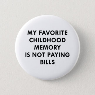 Favorite Childhood Memory 2 Inch Round Button