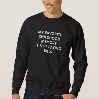 Favorite Childhood Memory Sweatshirt