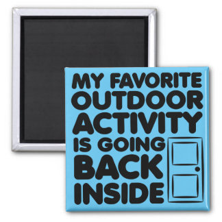 Favorite Outdoor Activity Is Inside Funny Magnet