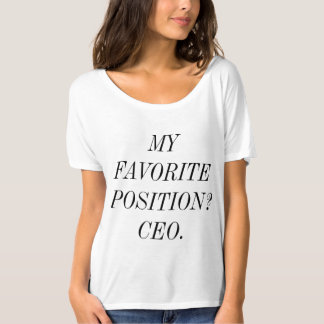 Favorite position CEO T-Shirt