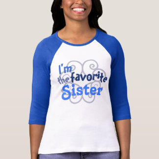 Favorite Sister T Shirt