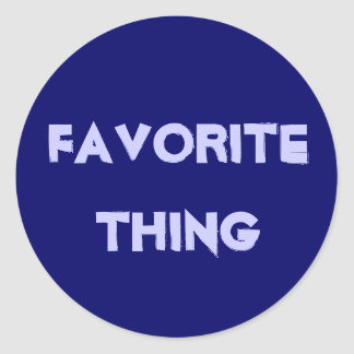 Favorite Thing Classic Round Sticker