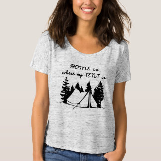 """Favourite shirt """"HOME IS WHERE MY TENT IS """""""