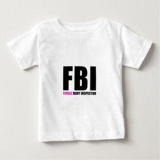 FBI Female Body Inspector Baby T-Shirt