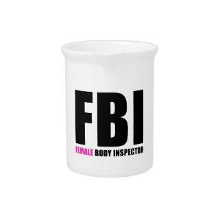 FBI Female Body Inspector Beverage Pitcher