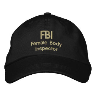 FBI, Female Body Inspector Embroidered Hats