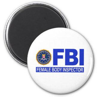 FBI Female Body Inspector Fridge Magnet
