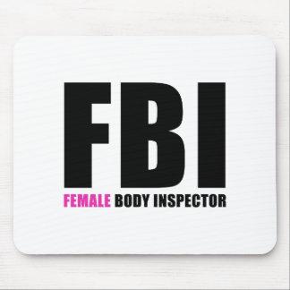 FBI Female Body Inspector Mouse Pad