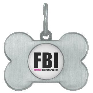 FBI Female Body Inspector Pet Name Tags