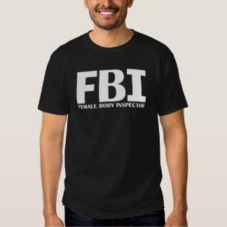 FBI - Female Body Inspector Shirt