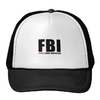 FBI Female Body Inspector Trucker Hat