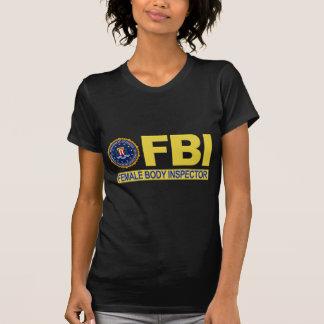 FBI Female Body Inspector T Shirt