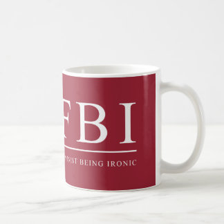 FBI | Feminist Being Ironic Funny Coffee Mug
