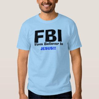 FBI, Firm Believer In    , JESUS!!! Shirts
