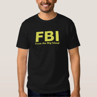 FBI - From the Big Island T-Shirt
