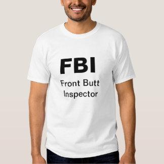 FBI: Front Butt Inspector Tshirt