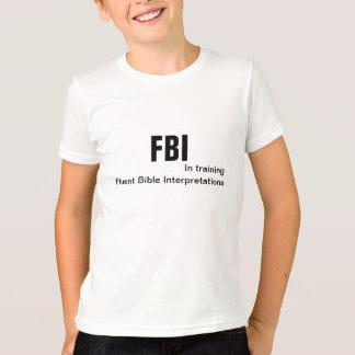 FBI in training Fluent Bible Interpretations T-Shirt