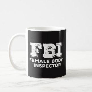 FBI Mug - Female Body Inspector - Coffee Lover