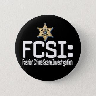 FCSI:  Fashion Crime Scene Investigation 2 Inch Round Button
