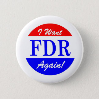 FDR - America's Greatest President Tribute 2 Inch Round Button