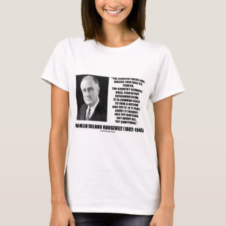 FDR Country Needs Bold Persistent Experimentation T-Shirt