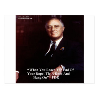 FDR & Hang On To Rope Quote Postcard