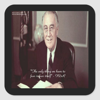 FDR & Nothing To Fear Quote Square Sticker