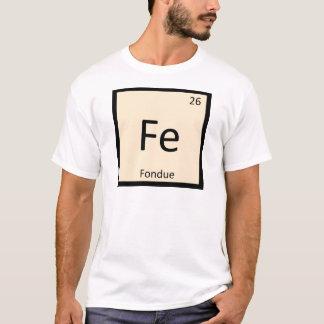 Fe - Fondue Chemistry Periodic Table Symbol T-Shirt