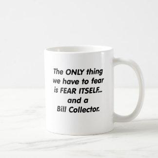 fear bill collector coffee mug