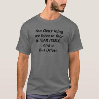 Fear Bus Driver T-Shirt