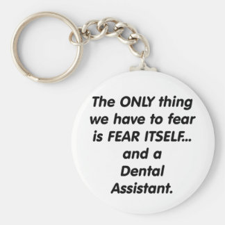 Fear Dental Assistant Basic Round Button Keychain