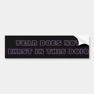 FEAR DOES NOT EXIST IN THIS DOJO STICKER