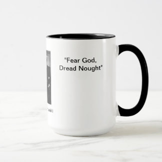 Fear God, Dred Nought  -  Churchill Quote Mug