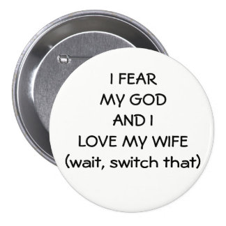 Fear God Love Wife or Switch That 3 Inch Round Button