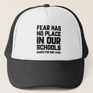 Fear Has No Place In Our Schools Trucker Hat