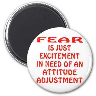 Fear Is Excitement In Need Of  Attitude Adjustment Magnet